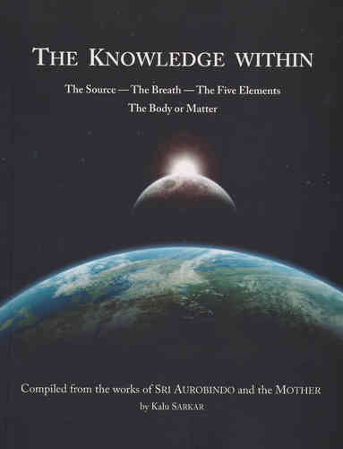 The Knowledge Within - Compiled by Kalu Sarkar