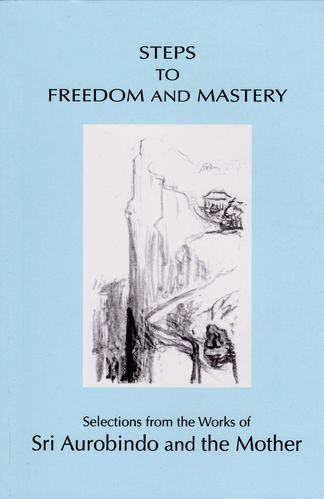 Steps to Freedom and Mastery