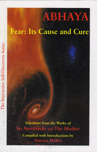 Abhaya: Fear — Its Cause and Cure