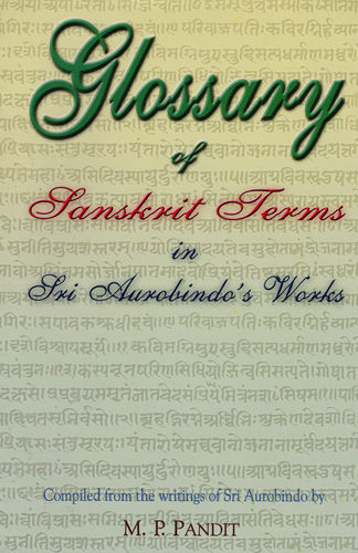 Glossary of Sanskrit Terms in Sri Aurobindo's Works