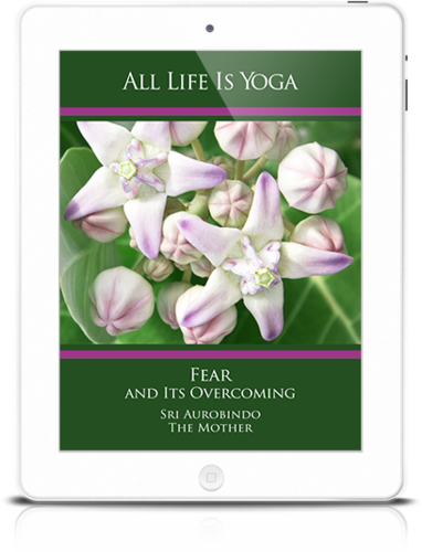All Life Is Yoga: Fear and Its Overcoming