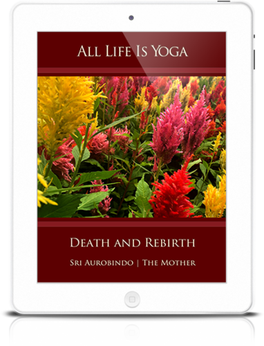 All Life Is Yoga: Death and Rebirth